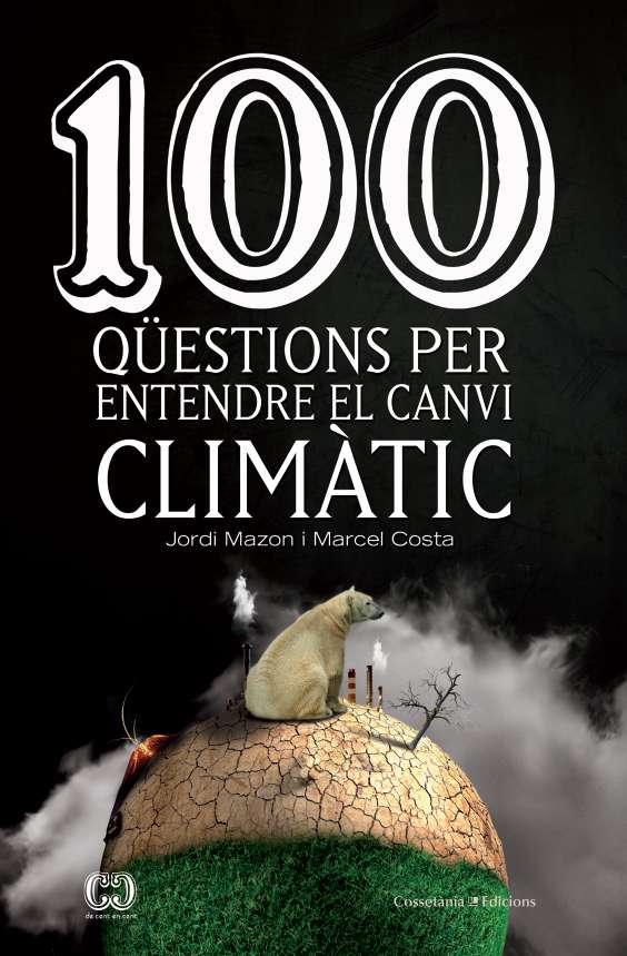 100 qüestions per entendre el canvi climàtic